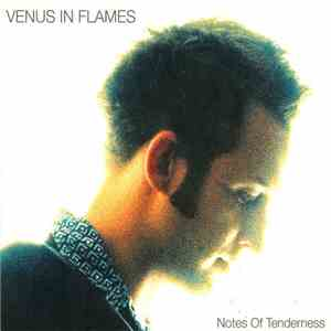 Venus In Flames - Notes Of Tenderness album