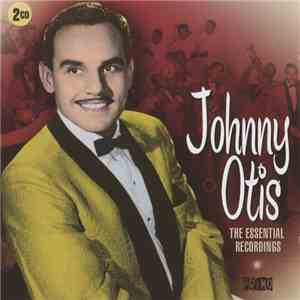 Johnny Otis - The Essential Recordings album
