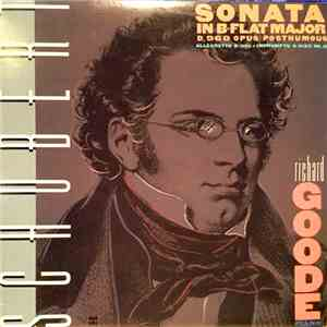 Richard Goode, Franz Schubert - Sonata In B-Flat Major D. 960 Opus Posthumous • Allegretto D. 915 • Impromptu D. 935 No. 2 album