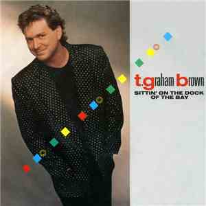 T. Graham Brown - Sittin' On The Dock Of The Bay album