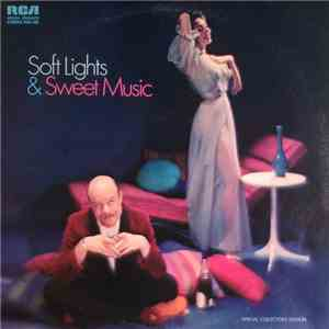 Various - Soft Lights And Sweet Music album