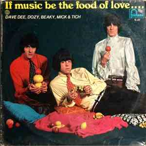 Dave Dee, Dozy, Beaky, Mick & Tich - If Music Be The Food Of Love ... Prepare For Indigestion album