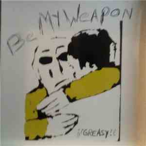Be My Weapon - ¡¡ Greasy !! album