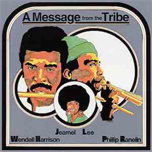 Phillip Ranelin & Wendell Harrison - A Message From The Tribe album